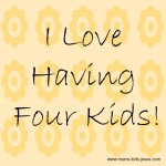 I love having four kids!