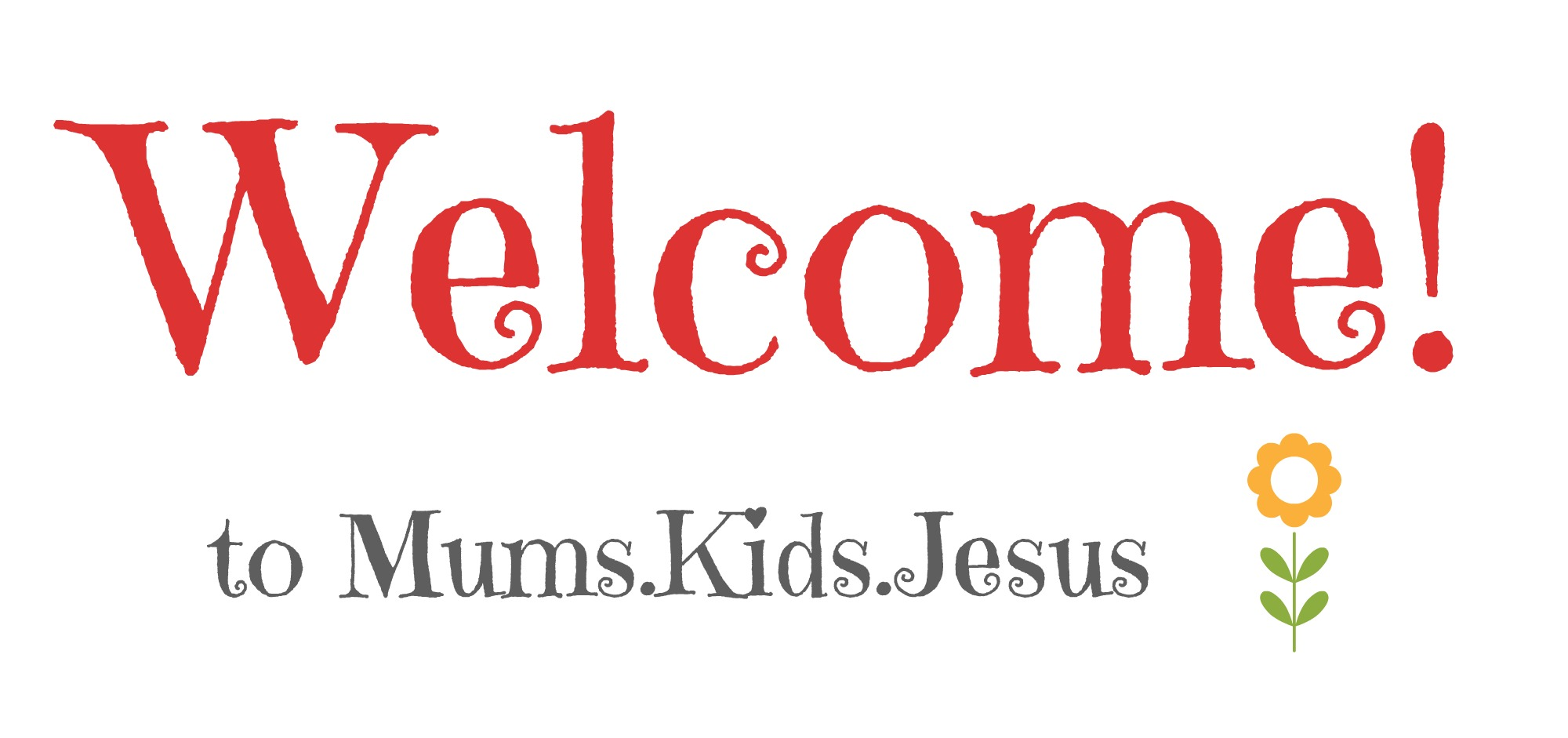 Welcome to Mums.Kids.Jesus!