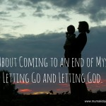 I Can't Carry My Children Anymore: All About Coming to an End of Myself, Letting Go, and Letting God