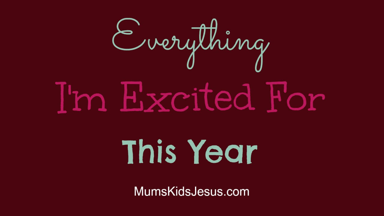 Everything I'm Excited For This Year!
