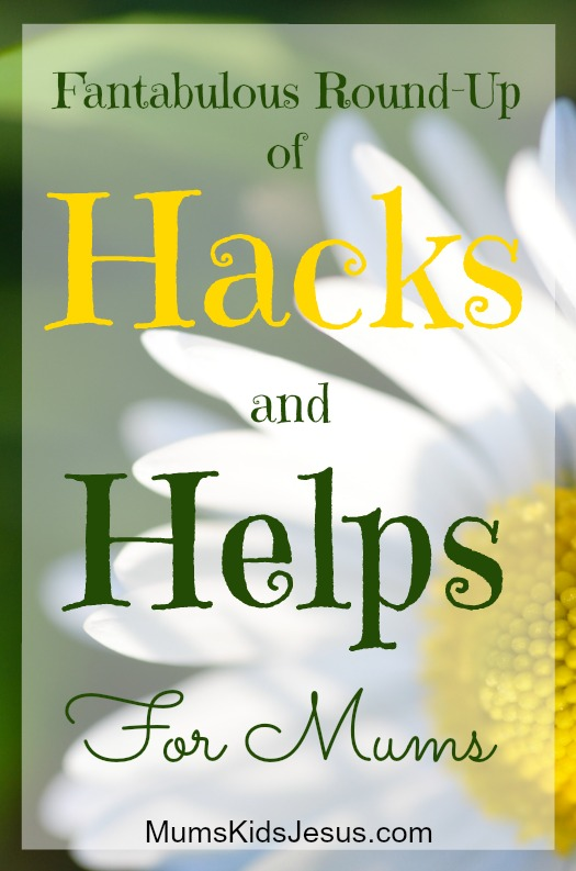 Fantabulous Round-Up of Hacks and Helps for Mums
