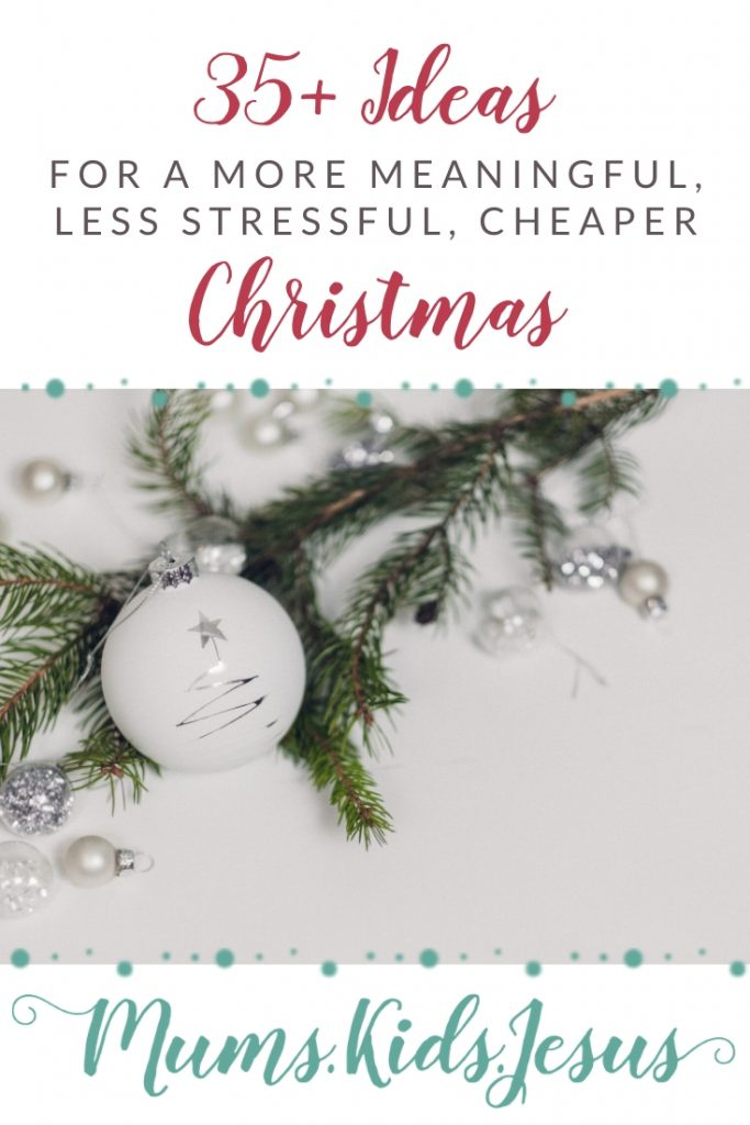 35+ ideas to help you focus on Jesus, and make your Christmas season more meaningful, less stressful and cheaper.